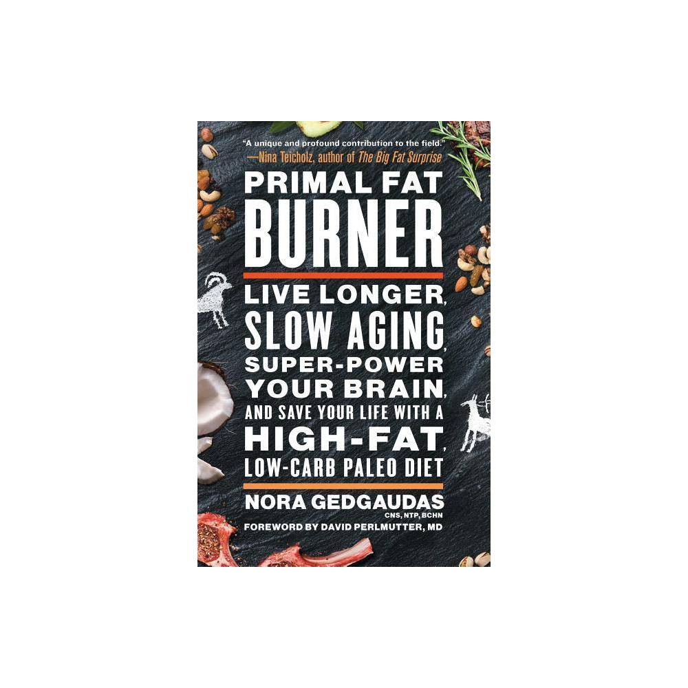 Primal Fat Burner By Nora Gedgaudas Paperback