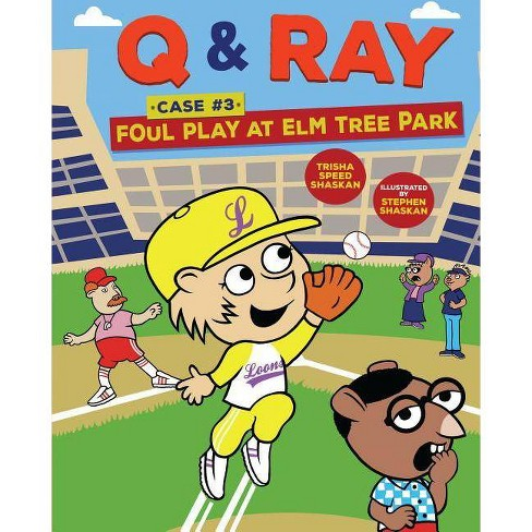 Foul Play at Elm Tree Park - (Q & Ray) by  Trisha Speed Shaskan (Hardcover) - image 1 of 1