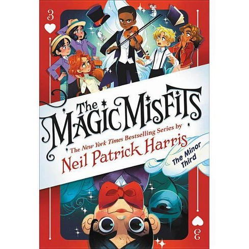 The Magic Misfits: The Minor Third - by Neil Patrick Harris (Hardcover)