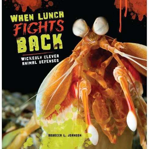 When Lunch Fights Back - by  Rebecca L Johnson (Paperback) - image 1 of 1