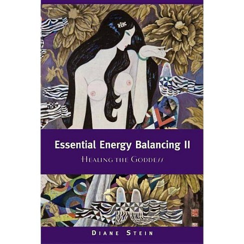 Essential Energy Balancing II - by  Diane Stein (Paperback) - image 1 of 1