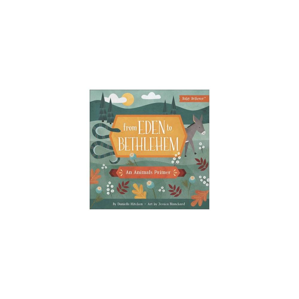 From Eden to Bethlehem : An Animals Primer - Brdbk by Danielle Hitchen (Hardcover)