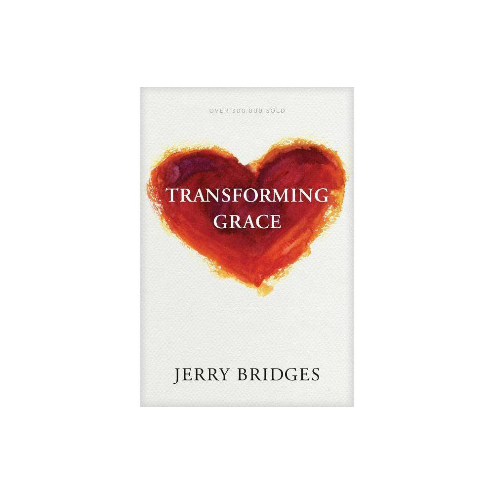 Transforming Grace By Jerry Bridges Paperback