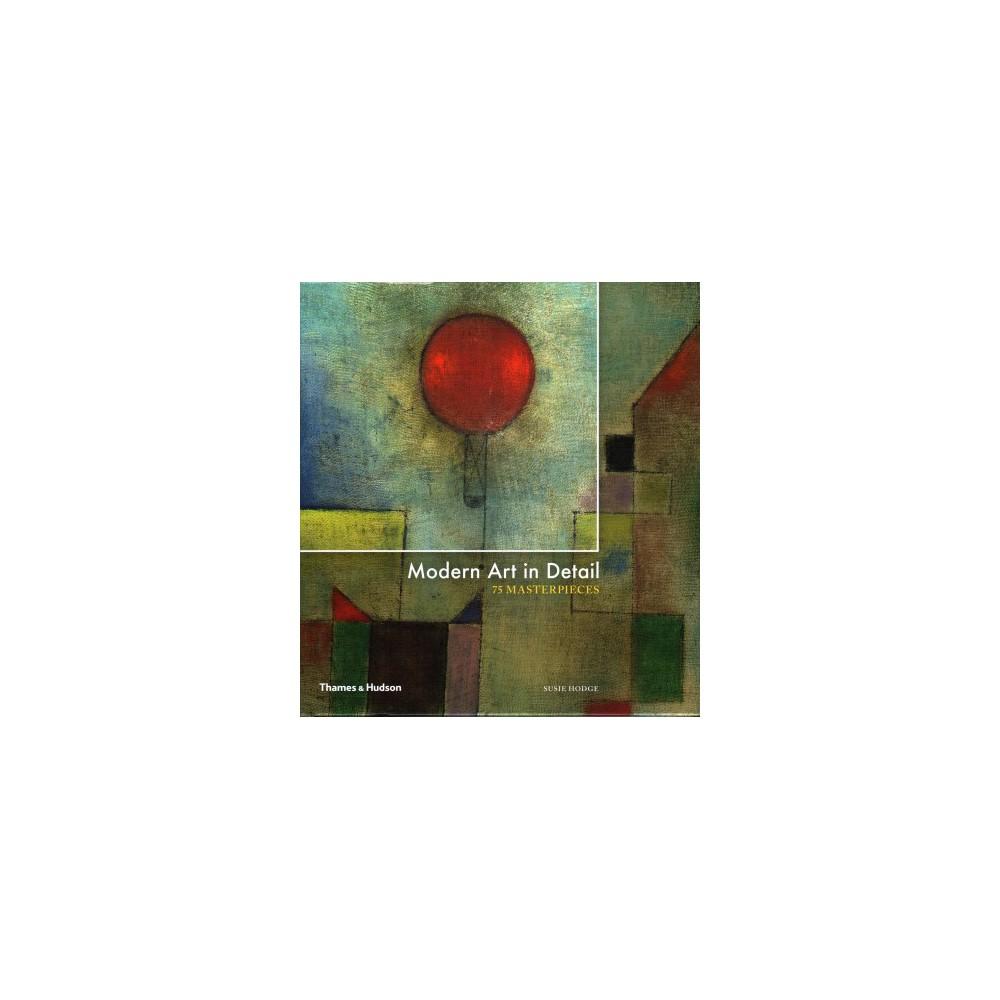 Modern Art in Detail : 75 Masterpieces (Hardcover) (Susie Hodge)