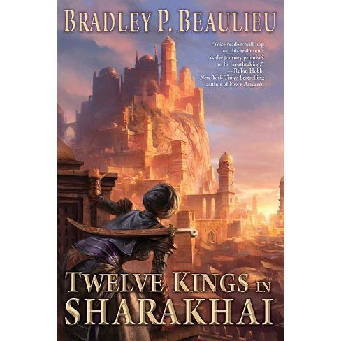 Twelve Kings in Sharakhai - (Song of Shattered Sands) by  Bradley P Beaulieu (Paperback) - image 1 of 1