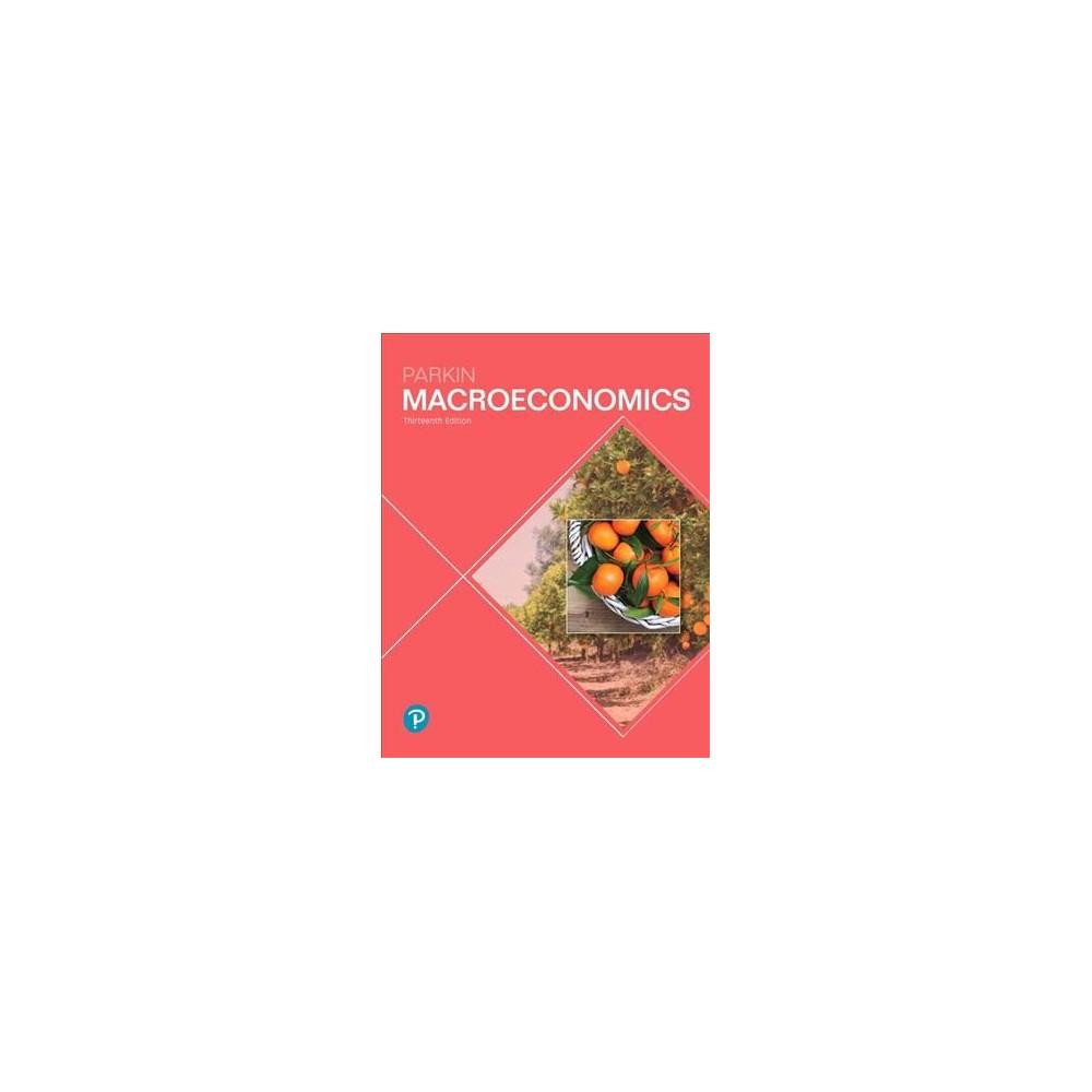 Macroeconomics + MyLab Economics With Pearson Etext Access Code - by Michael Parkin (Paperback)
