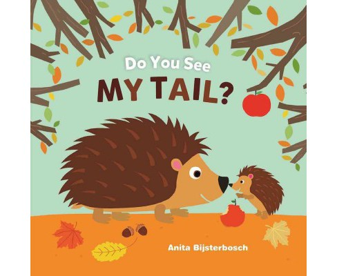 Do You See My Tail? (Hardcover) (Anita Bijsterbosch) - image 1 of 1