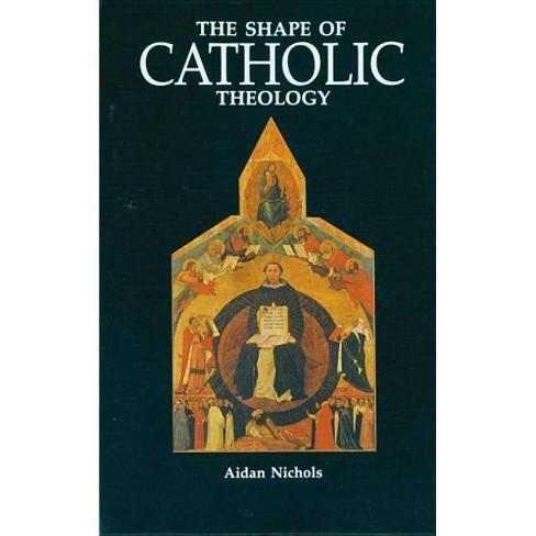 The Shape of Catholic Theology - by  Aidan Nichols (Paperback) - image 1 of 1