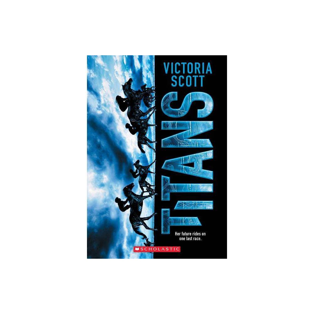 Titans By Victoria Scott Paperback