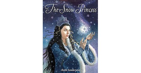Snow Princess (Hardcover) (Ruth Sanderson) - image 1 of 1