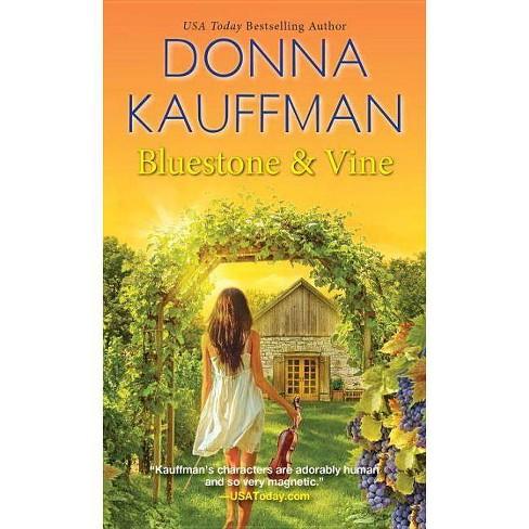 BlueStone & Vine - (Blue Hollow Falls) by  Donna Kauffman (Paperback) - image 1 of 1