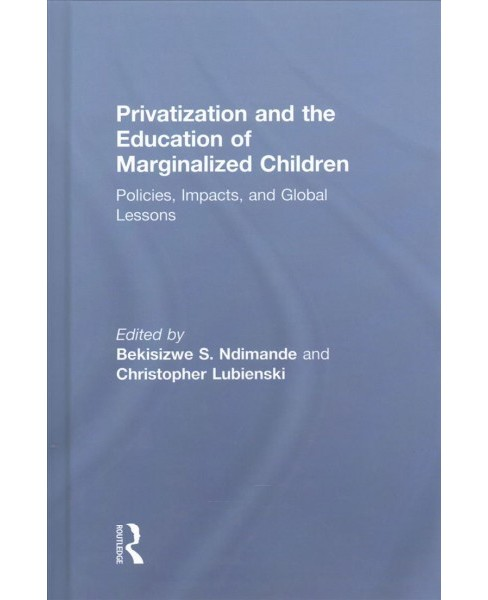 Privatization and the Education of Marginalized Children : Policies, Impacts, and Global Lessons - image 1 of 1