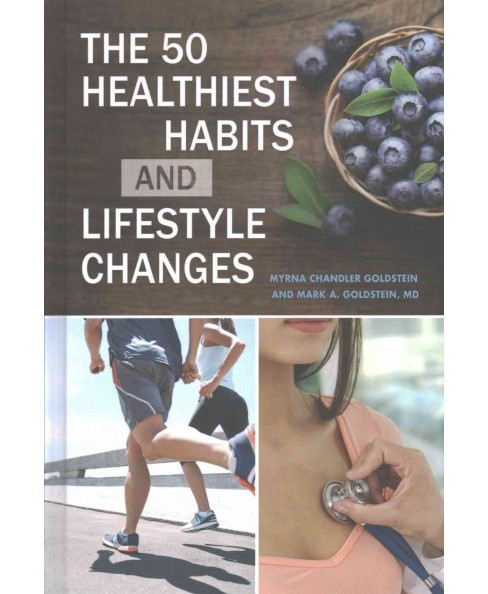 50 Healthiest Habits and Lifestyle Changes (Hardcover) (Myrna Chandler Goldstein & M.D. Mark Allan - image 1 of 1