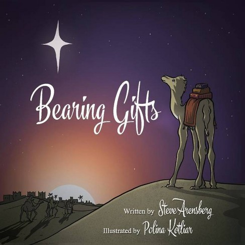 Bearing Gifts - by  Steve Arensberg (Hardcover) - image 1 of 1