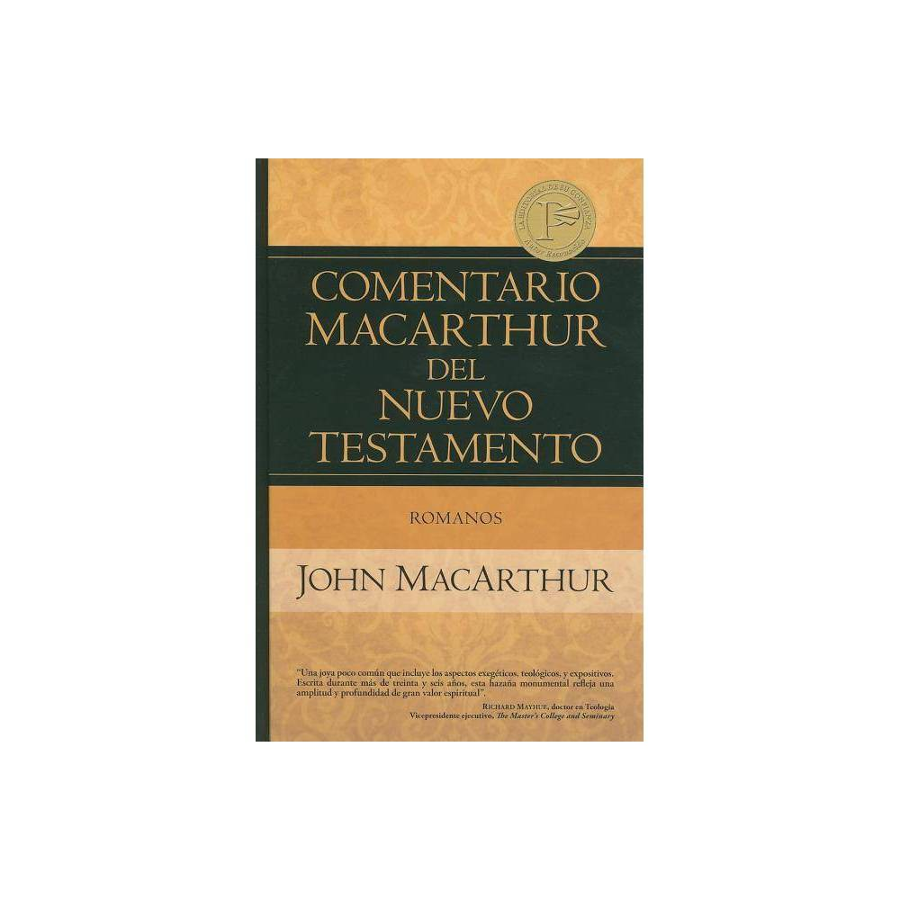 Romanos Comentario Macarthur Del Nuevo Testamento By John Macarthur Hardcover