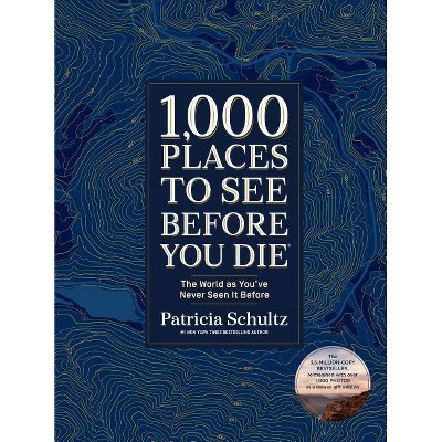 1,000 Places to See Before You Die (Deluxe Edition)- by Patricia Schultz (Hardcover)