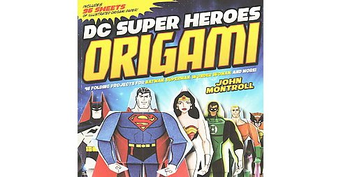 DC Super Heroes Origami (Paperback) (John Montroll) - image 1 of 1