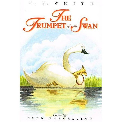 The Trumpet of the Swan - by  E B White (Hardcover) - image 1 of 1