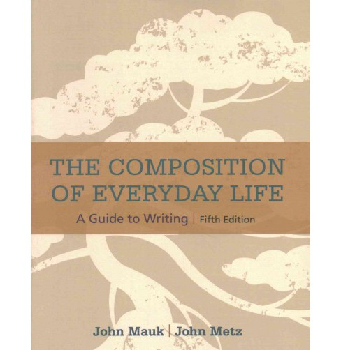 Composition of Everyday Life : A Guide to Writing: With 2016 MLA Update Card (Updated) (Paperback) (John - image 1 of 1