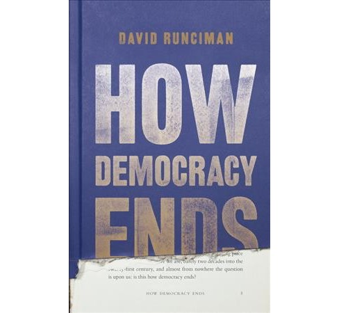 How Democracy Ends -  by David Runciman (Hardcover) - image 1 of 1