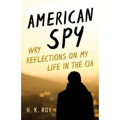 American Spy - by  H K Roy (Hardcover) - image 1 of 1