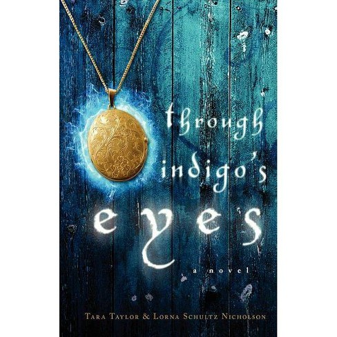 Through Indigo's Eyes - by  Tara Taylor & Lorna Schultz Nicholson (Paperback) - image 1 of 1