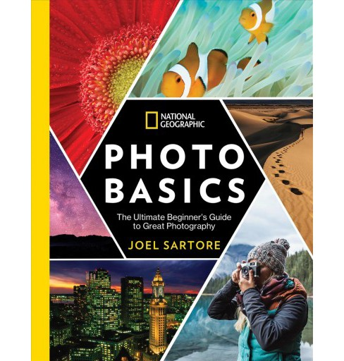 National Geographic Photo Basics : The Ultimate Beginner's Guide to Great Photography -  (Paperback) - image 1 of 1