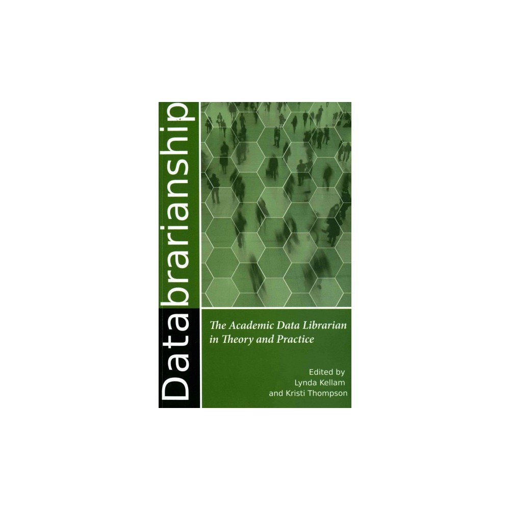 Databrarianship : The Academic Data Librarian in Theory and Practice (Paperback)