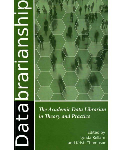 Databrarianship : The Academic Data Librarian in Theory and Practice (Paperback) - image 1 of 1