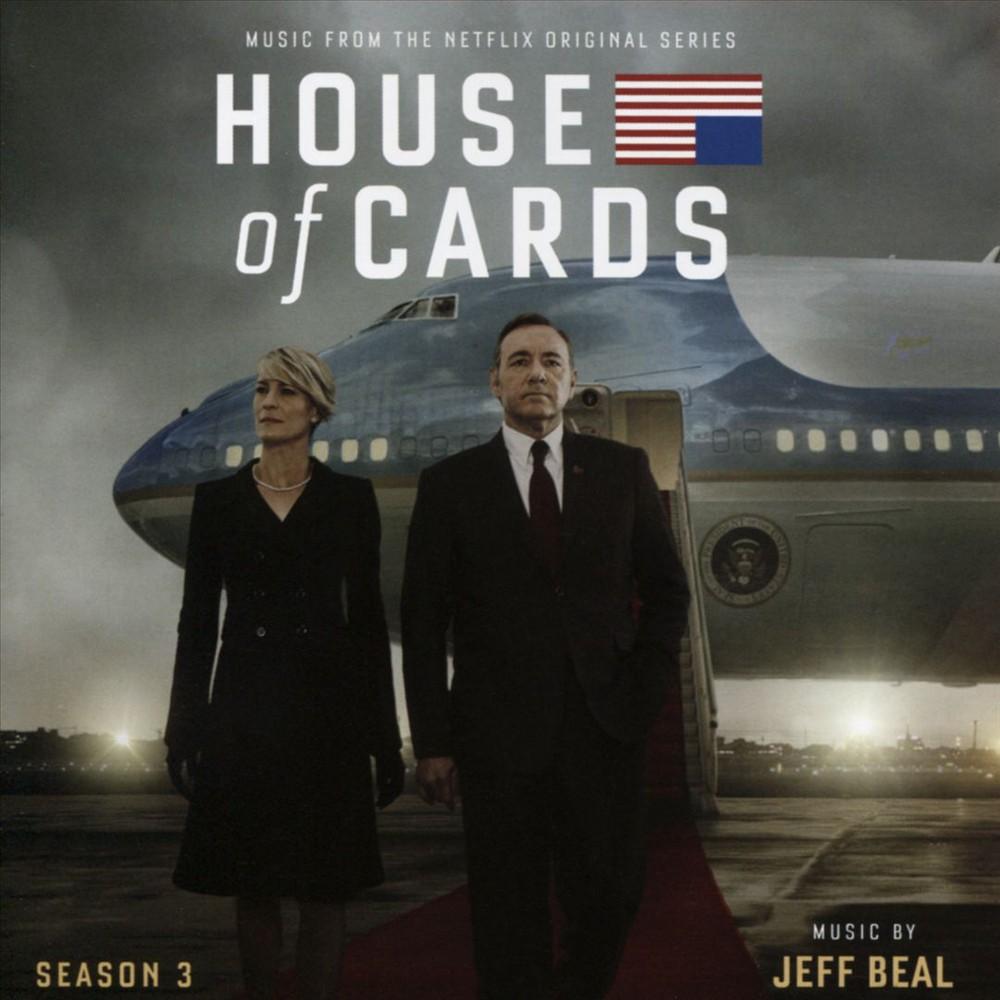 Jeff Beal - House Of Cards:Season 3 (Osc) (CD) Disc 1 0. Disc 1: Disc 2 0. Disc 2: Disc 1 1. House of Cards: Losing Rachel Disc 2 1. House of Cards: Submerged Disc 1 2. House of Cards: Not Coming To Iowa Disc 2 2. House of Cards: Betrayal Disc 1 3. House of Cards: More Human Now, Main Title Season Three Disc 2 3. House of Cards: Deal With Dunbar Disc 1 4. House of Cards: Respect Disc 2 4. House of Cards: Capture The Imagination Disc 1 5. House of Cards: Arrival In Moscow Disc 2 5. House of Cards: Expect Landfall Disc 1 6. House of Cards: We Were Equals Disc 2 6. House of Cards: Remy Spurned Disc 1 7. House of Cards: Underwood's New Deal Disc 2 7. House of Cards: Every Intention Disc 1 8. House of Cards: Roll Call Disc 2 8. House of Cards: I Didn't Jump Disc 1 9. House of Cards: Don't Break A Promise Disc 2 9. House of Cards: Trust Disc 1 10. House of Cards: I Want The Lexus Disc 2 10. House of Cards: Power Run Amok Disc 1 11. House of Cards: Jordan Valley Disc 2 11. House of Cards: Empire Without Heirs Disc 1 12. House of Cards: He Was Brave Disc 2 12. House of Cards: Yard Work Disc 1 13. House of Cards: A Desperate Plea Disc 2 13. House of Cards: Stamper's Grief Disc 1 14. House of Cards: Not A Chauffeur Disc 2 14. House of Cards: Taking Rachel Disc 1 15. House of Cards: Smoking Cubans Disc 2 15. House of Cards: Leaving You Disc 1 16. House of Cards: Human Cost Disc 2 16. House of Cards: More Courage Disc 1 17. House of Cards: God's Ear