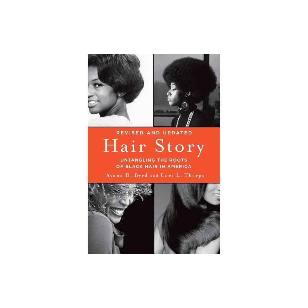 Hair Story 2nd Edition By Ayana Byrd Lori Tharps Paperback