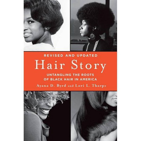 Hair Story - 2 Edition by  Ayana Byrd & Lori Tharps (Paperback) - image 1 of 1