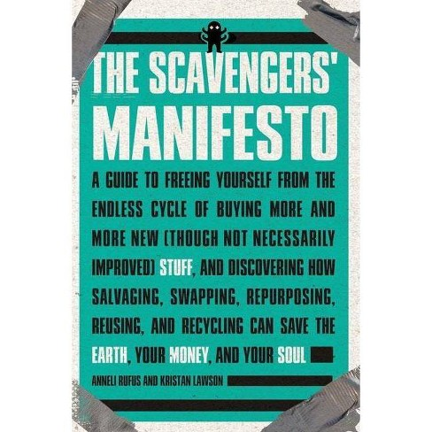 The Scavengers' Manifesto - by  Anneli Rufus & Kristan Lawson (Paperback) - image 1 of 1