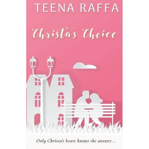 Christa's Choice - by  Teena Raffa (Paperback) - image 1 of 1