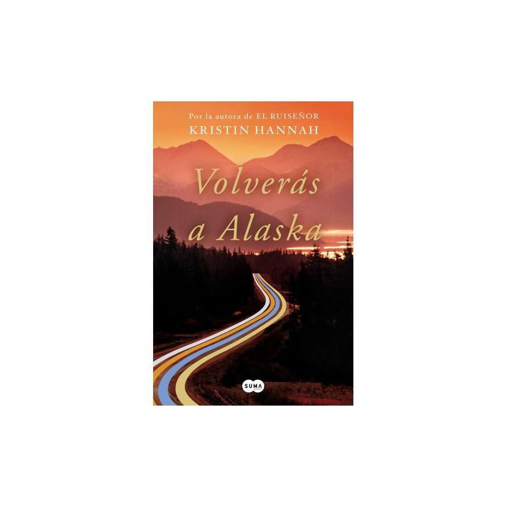 Volverás a Alaska/ The Great Alone - Tra by Kristin Hannah (Paperback)