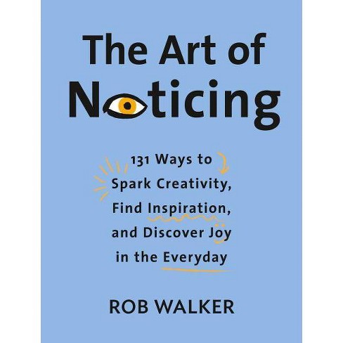 The Art of Noticing - by  Rob Walker (Hardcover) - image 1 of 1