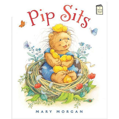 Pip Sits - (I Like to Read) by  Mary Morgan (Hardcover) - image 1 of 1