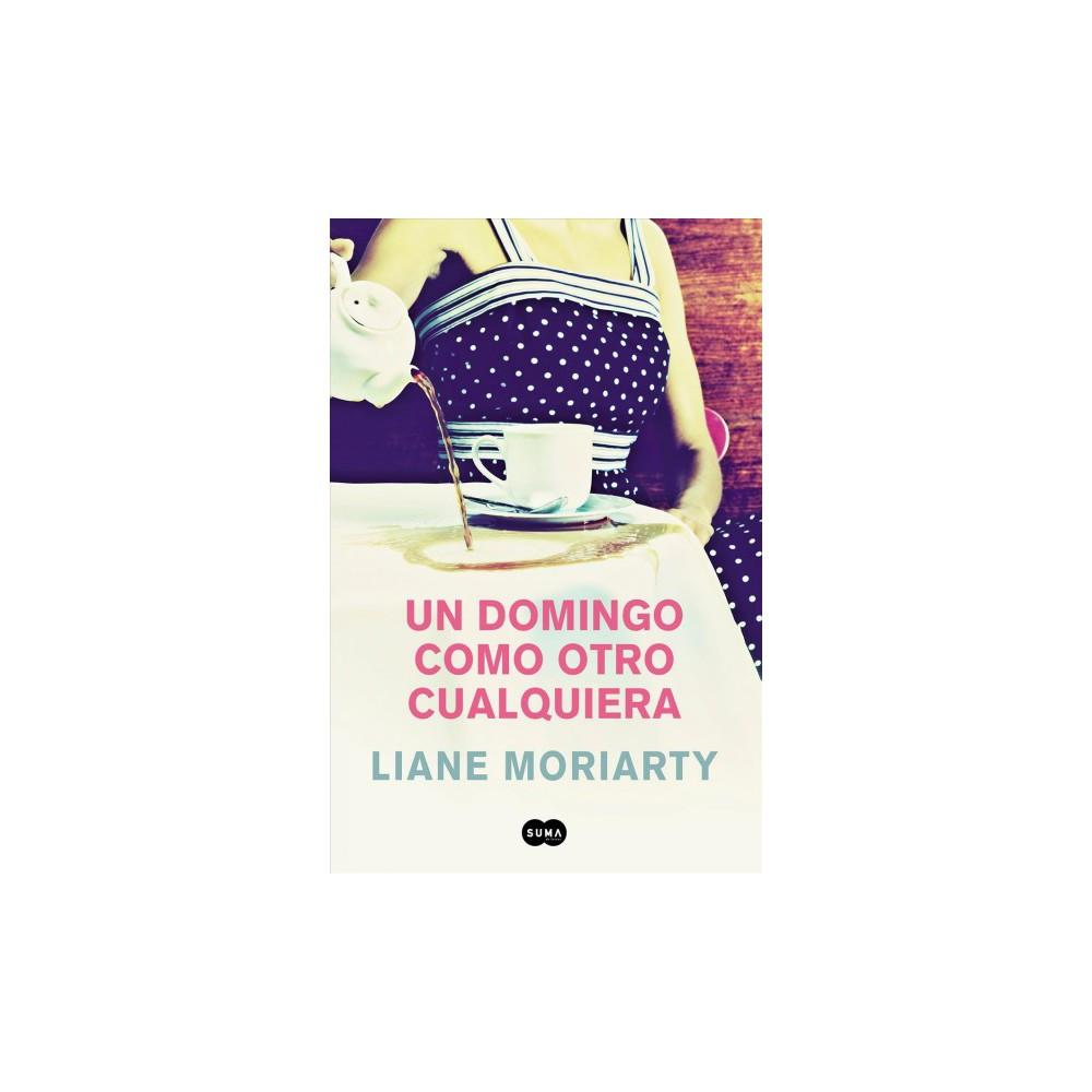 Un domingo como otro cualquiera/ Truly Madly Guilty - by Liane Moriarty (Paperback)