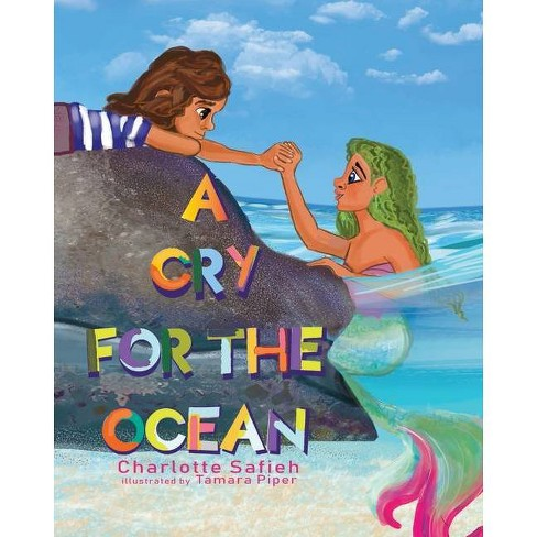 A Cry for the Ocean - by  Charlotte Safieh (Paperback) - image 1 of 1