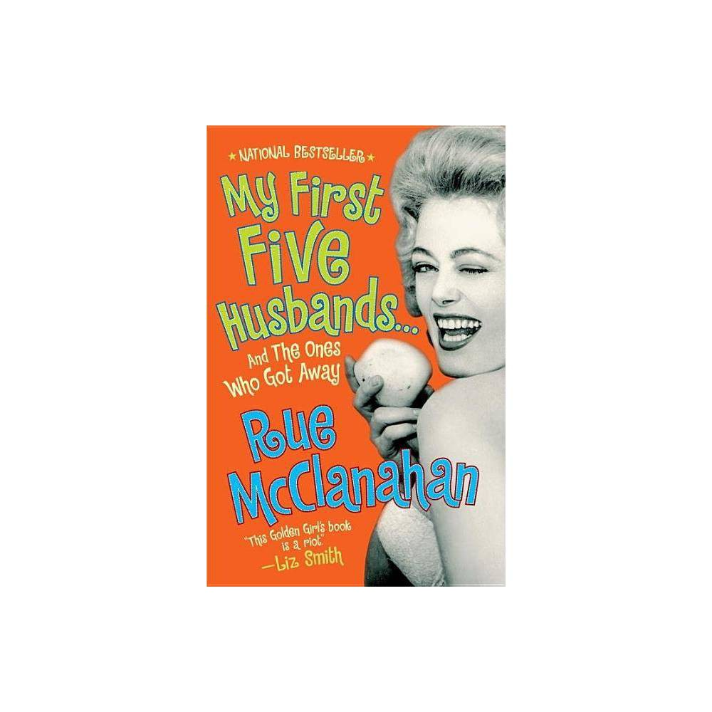 My First Five Husbands And The Ones Who Got Away By Rue Mcclanahan Paperback