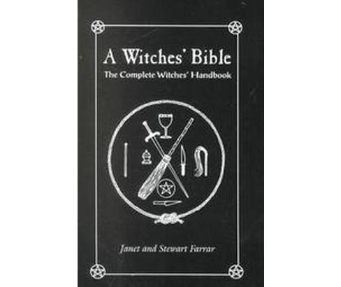 Witches' Bible : The Complete Witches Handbook (Paperback) (Stewart Farrar & Janet Farrar) - image 1 of 1