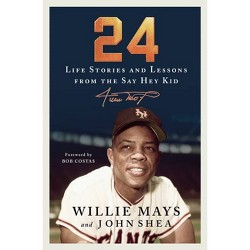 24 - by  Willie Mays & John Shea (Hardcover)