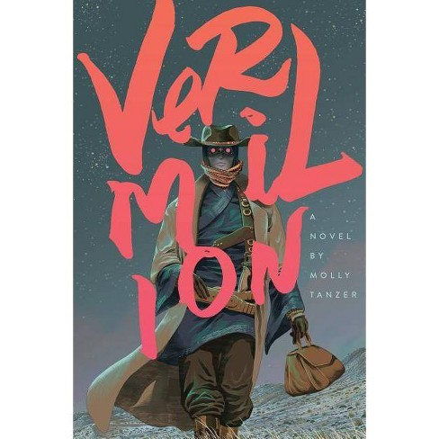 Vermilion - by  Molly Tanzer (Paperback) - image 1 of 1
