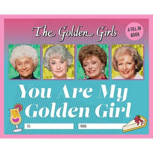 The Golden Girls: You Are My Golden Girl - by  Christine Kopaczewski (Hardcover) - image 1 of 1