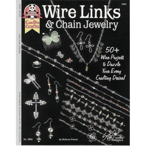 Wire Links & Chain Jewelry - by  Dolores Frantz (Paperback) - image 1 of 1