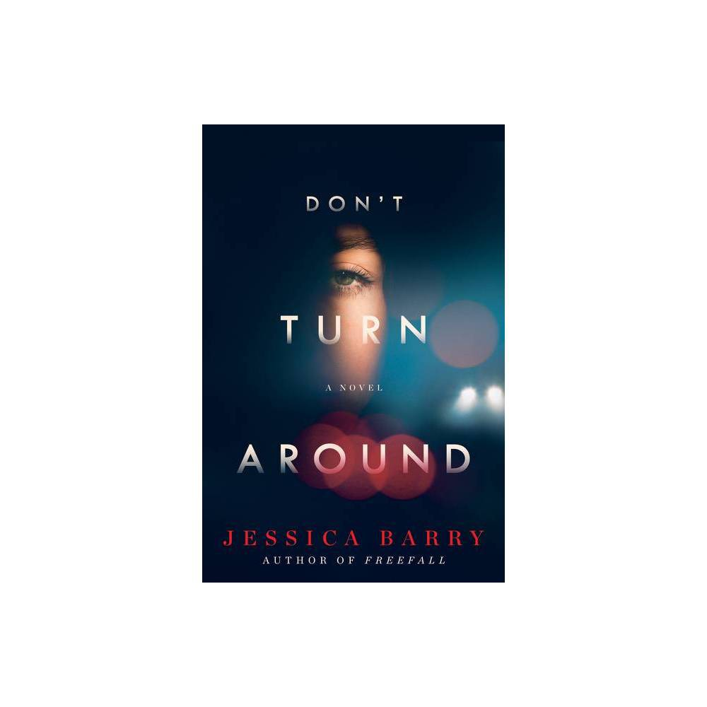 Dont Turn Around - by Jessica Barry (Hardcover)