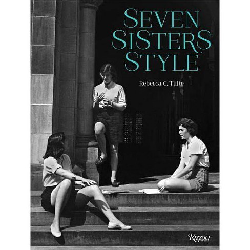 Seven Sisters Style - by  Rebecca C Tuite (Hardcover) - image 1 of 1