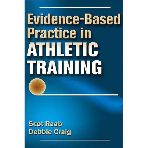 Evidence-Based Practice in Athletic Training - by  Scot Raab & Debbie Craig (Hardcover) - image 1 of 1