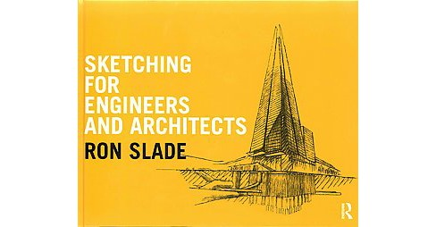 Sketching for Engineers and Architects (Hardcover) (Ron Slade) - image 1 of 1