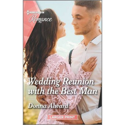 Wedding Reunion with the Best Man - (Heirs to an Empire) Large Print by  Donna Alward (Paperback)
